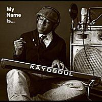 Kayosoul / My Name Is Kayosoul