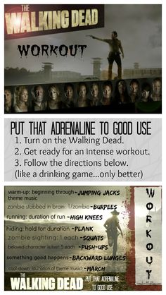 the walking dead workout -- perform while you are watching your favorite episodes--the more intense the episode, the more intense the workout!