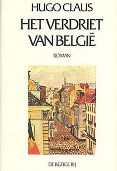 Het verdriet van België, Hugo Claus, 1983.     ...Het verdriet van België, voor velen Claus' allerbeste boek en voor sommigen zelfs de grootste Nederlandstalige roman van de twintigste eeuw...