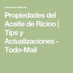 Propiedades del Aceite de Ricino | Tips y Actualizaciones - Todo-Mail