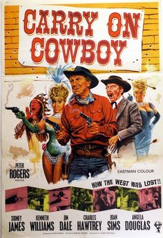 Carry On Cowboy (1966) GB Comedy western. D: Gerald Thomas. Sidney James, Jim Dale, Angela Douglas, Kenneth Williams, Charles Hawtrey, Peter Butterworth, Bernard Bresslaw, Jon Pertwee. 04/03/07