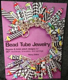 Bead Tube Jewelry Peyote and Brick Stitch Designs Nancy Zellers