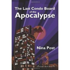 The Last Condo Board of the Apocalypse (Paperback) http://www.amazon.com/dp/1620070170/?tag=wwwmoynulinfo-20 1620070170