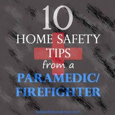 10+Home+Safety+Tips+from+a+Paramedic/Firefighter+-