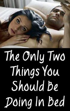The Only Two Things You Should Be Doing In Bed ~ http://positivemed.com/2015/02/05/two-things-bed/