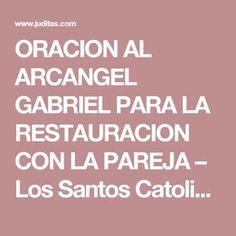 ORACION AL ARCANGEL GABRIEL PARA LA RESTAURACION CON LA PAREJA – Los Santos Catolicos