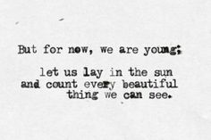 hotel quotes In the Aeroplane Over the Sea by Neutral Milk Hotel The Words, Cool Words, Pretty Words, Beautiful Words, Beautiful Things, Beautiful Stories, Words Quotes, Me Quotes, Moving Quotes