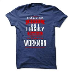 WORKMAN - I May Be Wrong But I highly i am WORKMAN - #casual tee #tshirt logo. MORE INFO => https://www.sunfrog.com/LifeStyle/WORKMAN--I-May-Be-Wrong-But-I-highly-i-am-WORKMAN.html?68278