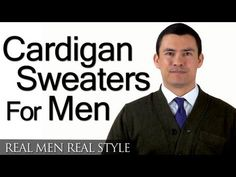 Don't let anyone tell you that cardigans aren't manly.  The open-fronted sweaters were named after the 7th Earl of Cardigan, a prominent British military figure who popularized the style.  Cardigans have become a uni-sex garment, which has sadly led many men to move away from the cardigan as a m