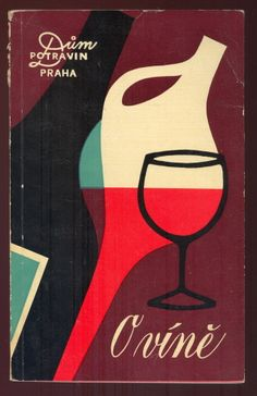 """Dim Potravin Praha 'O Víně'"" - Wine leaflet, Czechoslovakia, (Date and Artist Unknown). Book Cover Design, Book Design, Design Art, Graphic Design, Best Book Covers, Beautiful Book Covers, Vine Design, Wine Art, Cool Books"