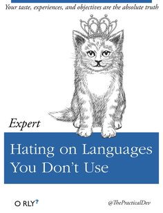 O RLY book \ Your taste, experiences and objectives are the absolute truth \ Expert \ Hating on Languages You Don't Use \ ThePracticalDev Computer Jokes, Computer Science, Programming Humor, Tech Humor, Lol, Geek Stuff, Languages, Coding Software, Engineering