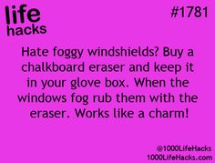 Hate foggy windshields? Buy a chalkboard eraser and keep it in your glove box. When the windows fog rub them with the eraser. Works like a charm!