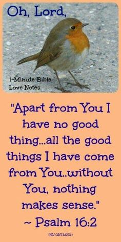 Praise God for all that He is in our lives, for without Him we are nothing...