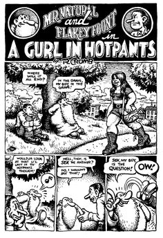 Robert Crumb - Mr Natural & Flakey Foont in A Gurl in Hotpants Robert Crumb, One Piece Manga, Crayon Days, Fritz The Cat, Comic Art, Comic Books, Alternative Comics, Tales Of Suspense, One Piece Chapter