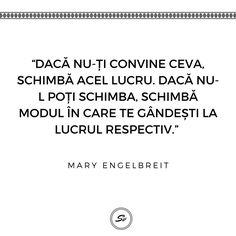 """""""Dacă nu-ți convine ceva, schimbă acel lucru. Dacă nu-l poți schimba, schimbă modul în care te gândești la lucrul respectiv."""" - Mary Engelbreit #maryengelbreit Modul, Mary Engelbreit, Respect, Student, Words, Horse"""