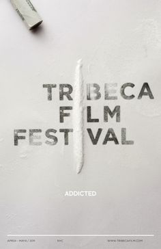 "Tribeca Film Festival Posters by Scott Savarie. I like how the designer played with the already established identity of the Tribeca Film Festival with the theme of addiction, and how the letters are a bit obstructed by the powdery ""drug"". You can follow the link to see more posters."
