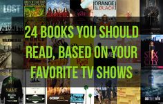 24 Books You Should Read, Based On Your Favorite TV Shows