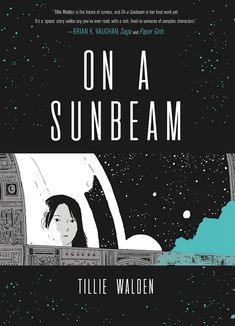 On a Sunbeam Buch von Tillie Walden versandkostenfrei bei Weltbild. Free Pdf Books, Free Ebooks, Science Fiction, Space Story, Ya Novels, White Books, Book Collection, Book Recommendations, Nonfiction