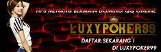 Luxy Poker 99 Ingin memberikan sedikit Tips Menang Dalam Bermain Domino QQ Online dan Menyediakan jasa penyedia permainan Domino QQ Online Terpercaya .