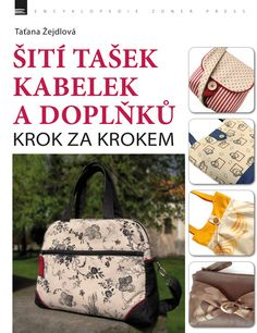 Šití tašek, kabelek a doplňků krok za krokem