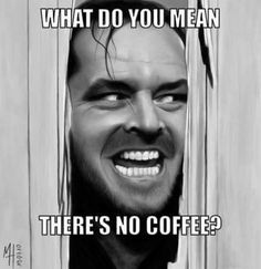 COFFEE NOW!