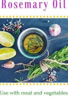 Make rosemary oil and rub it onto meat before roasting or grilling, trickle over vegetables, on pizza bases, and combine with wine vinegar in salad dressings.