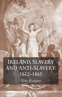 This book tackles a hitherto neglected topic by presenting Ireland as very much a part of the Black Atlantic world. It shows how slaves and sugar produced economic and political change in Eighteenth century Slavery History, World History, History Facts, Ancestry, Black History, Genealogy, American History, Celtic, My Books