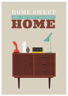 Home Sweet Home poster featuring Mid Century Modern iconic items. Mid Century Art, Mid Century Modern Design, Mid Century House, Modern Retro, Danish Modern, Mid-century Modern, Vintage Modern, Retro Art, Modern Wall
