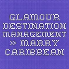 Glamour Destination Management » Marry Caribbean