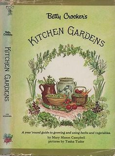 Betty Crocker Kitchen Gardens - Ills. by Tasha Tudor.  I am glad I got a hold of a copy when I did.  Susan Branch just posted about it on her blog and I can't find anything for less than $35 and most are going for $130 - $400!