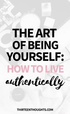 The Art of Bring Yourself live by design, authentic living, be yourself, love yourself,