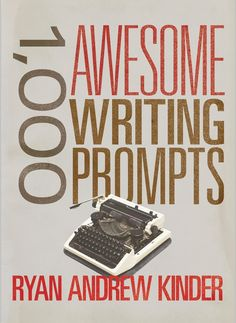 1,000 Awesome Writing Prompts by Ryan Andrew Kinder is currently FREE to download via Amazon