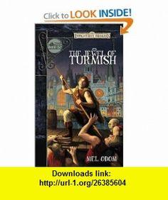 The Jewel of Turmish (Forgotten Realms  The Cities) (9780786926985) Mel Odom , ISBN-10: 0786926988  , ISBN-13: 978-0786926985 ,  , tutorials , pdf , ebook , torrent , downloads , rapidshare , filesonic , hotfile , megaupload , fileserve