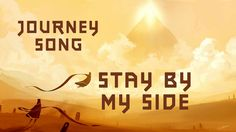JOURNEY SONG - Stay By My Side by Miracle Of Sound.  Some things can't be described in words, while others isn't even meant to be described in words. This is such a creation.