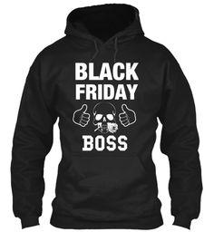 BLACK FRIDAY BOSS SPECIAL HOODIES. #BlackFriday #blackfridayshopping #blackfriday2017