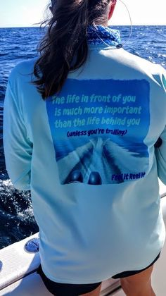 (Unless Your Trolling)  Long Sleeve UPF50 Performance Fishing Shirt.