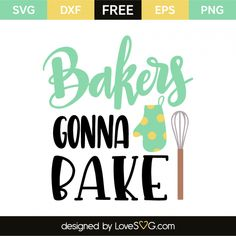 *** FREE SVG CUT FILE for Cricut, Silhouette and more *** Bakers gonna bake Silhouette Cameo Projects, Silhouette Design, Vinyl Crafts, Vinyl Projects, Bakers Gonna Bake, Cricut Tutorials, Cricut Ideas, Silhouette Machine, Cricut Creations