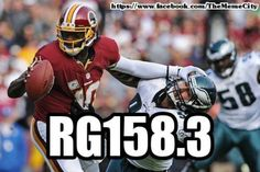 The 1st Qb in NFL history to have a rating of 158.3. Redskin 31 Eagles 6. 11/18/2012- Sic'em!!