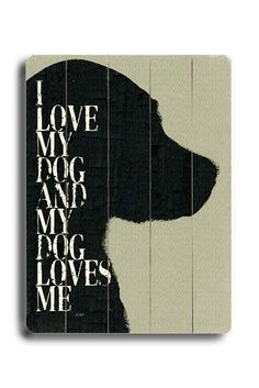 Gonna make this I Love My Dog and My Dog Loves Me but I'm gonna use a silhouette of a Sheltie :)