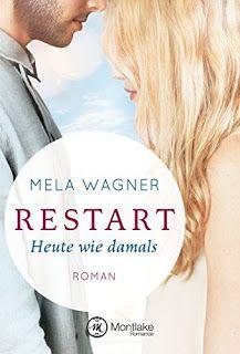 Eine Bücherwelt: Mela Wagner - Restart ~ Heute wie damals