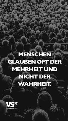 Menschen glauben oft der Mehrheit und nicht der Wahrheit. - VISUAL STATEMENTS®