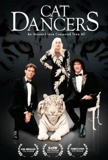 Cat Dancers (2008).  Exotic tiger act ends in tragedy.