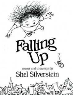 Falling Up by Shel Sliverstein. Loved this book so much! The poems are so funny(: