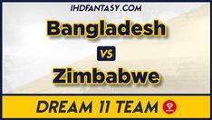 BAN vs ZIM Dream11 Team Prediction T20 1st Match 2020 Fantasy App, Fantasy Team, Adam Zampa, Semi Final, English, Ham, Pitch, Cricket, Hams