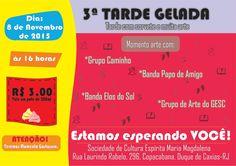Sociedade de Cultura Espírita Maria Magdalenda Convida para a 3a.Tarde Gelada - Tarde com sorvete e muita arte - Duque de Caxias - RJ - http://www.agendaespiritabrasil.com.br/2015/11/02/sociedade-de-cultura-espirita-maria-magdalenda-convida-para-a-3a-tarde-gelada-tarde-com-sorvete-e-muita-arte-duque-de-caxias-rj/