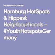 Hamburg HotSpots & Hippest Neighbourhoods – #YouthHotspotsGermany