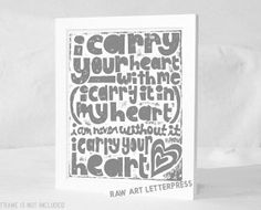 i carry your heart, ee cummings, baby nursery, Raw Art Letterpress, Mother's Day Gift. wedding, sign, posters and prints on Etsy, $20.00