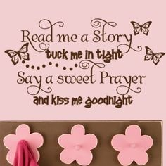 Kids Decal Vinyl Lettering Read me a Story Tuck me in Tight Say a sweet Prayer and Kiss me Goodnight with butterflies,Kids wall decor, Girls. $25.00, via Etsy.