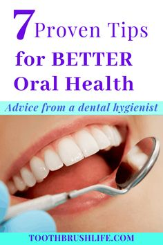 7 proven tips for better oral health. Oral health care tips and smile improving tips. 7 Great oral hygiene tips to help avoid oral health problems. Do these 7 things and maintain optimal oral health and healthy gums and teeth. Gum Health, Teeth Health, Healthy Teeth, Dental Health, Oral Health, Dental Problems, Health Problems, Dental Hygiene, Dental Care