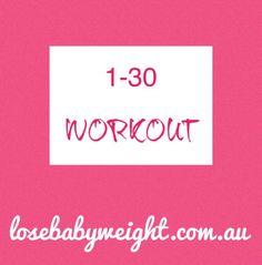 Lose Baby Weight's 1-30 Workout